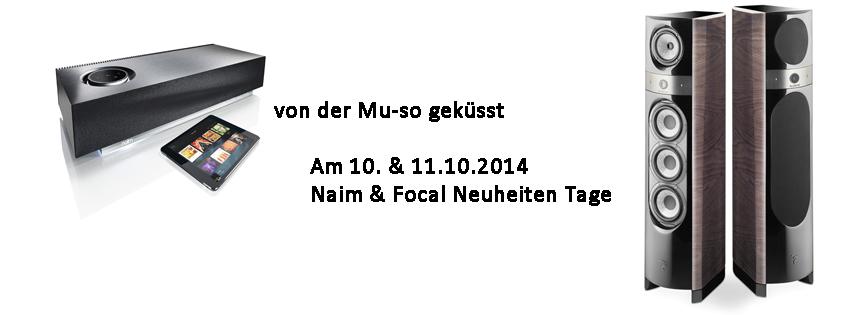 Am 10 & 11.10.2014 Naim & Focal Neuheiten Tage