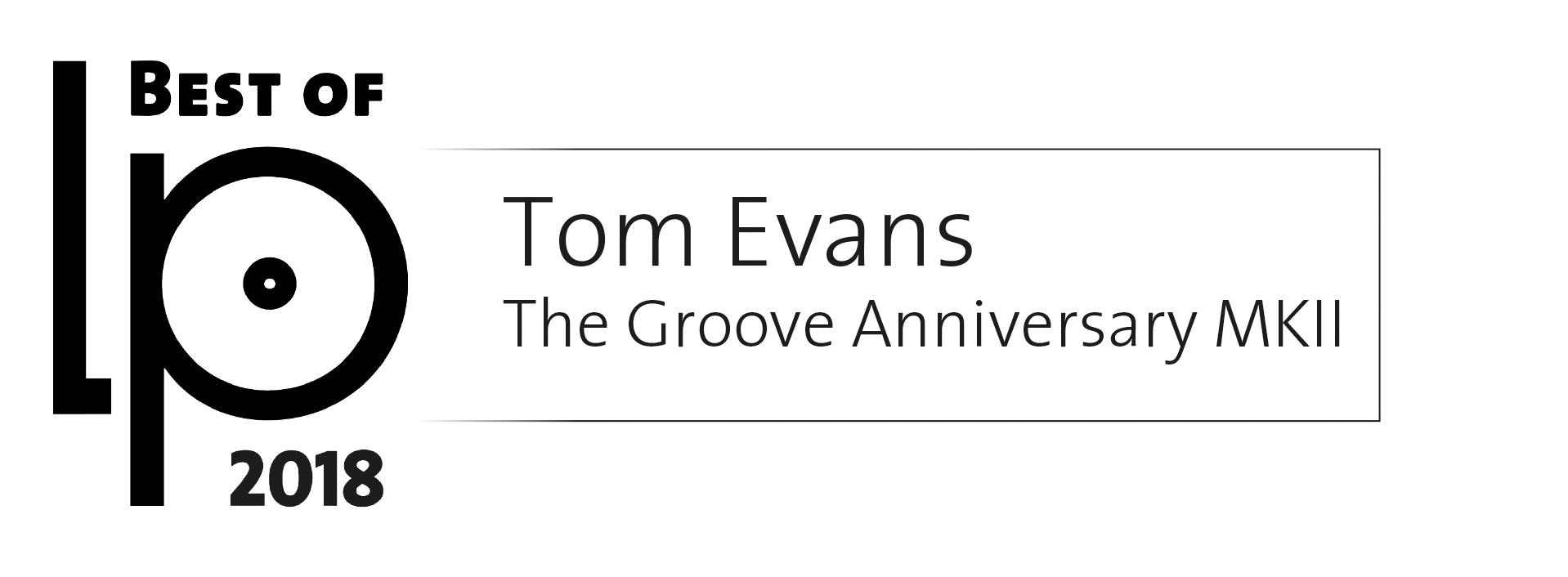 BEST OF LP 2018, TOM EVANS THE GROOVE ANNIVERSARY MK 2 BEST OF LP 2018, TOM EVANS THE GROOVE ANNIVERSARY