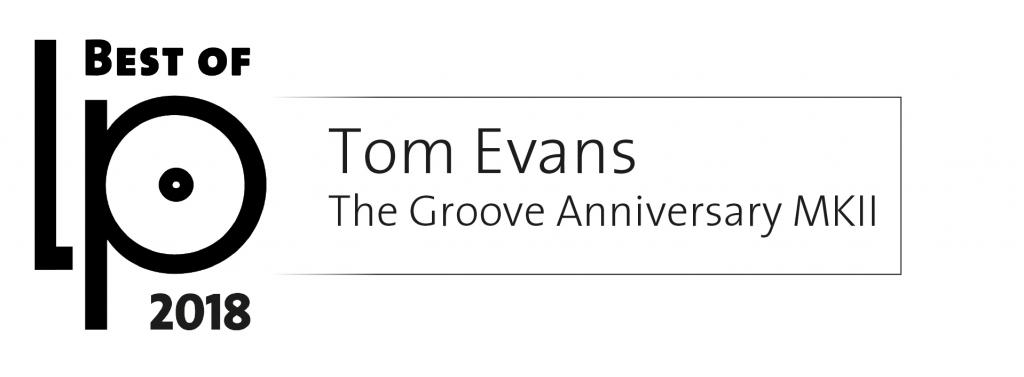BEST OF LP 2018, TOM EVANS THE GROOVE ANNIVERSARY MK 2