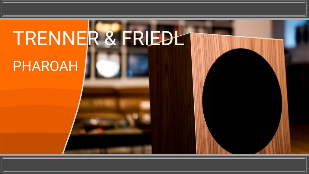 Trenner & Friedl Pharoah